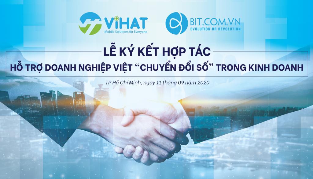 Vihat Và Bit Group Bắt Tay Hỗ Trợ 500 000 Doanh Nghiệp Chuyển đổi Số Trong Kinh Doanh